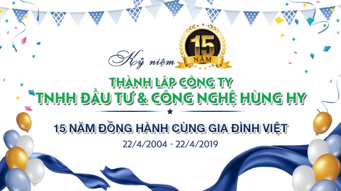 Kỷ niệm 15 năm thành lập Công ty TNHH Đầu tư và Công nghệ Hùng Hy