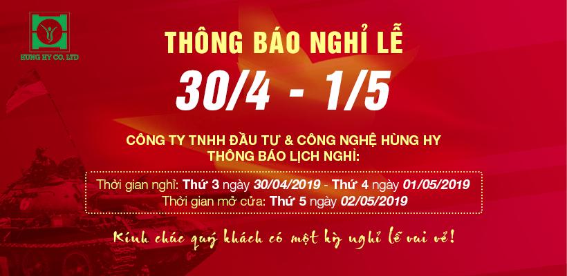 HÙNG HY THÔNG BÁO LỊCH  NGHỈ LỄ NGÀY 30/4 - 1/5/2019